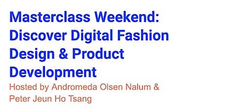 Weekend Masterclass: Discover Digital Fashion Design & Product Development tickets