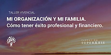 MI ORGANIZACIÓN Y MI FAMILIA. Cómo tener éxito profesional y financiero entradas