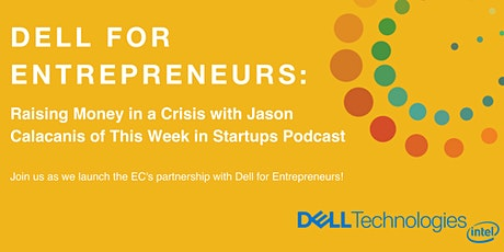 Dell for Entrepreneurs: Raising Money in a Crisis tickets