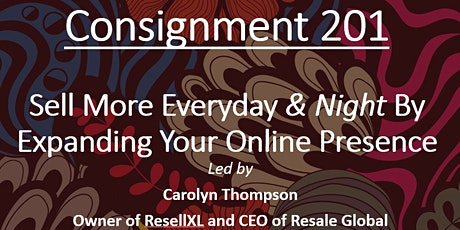 Consignment 201 -  Taking Your Store Online - Consignment ECommerce tickets