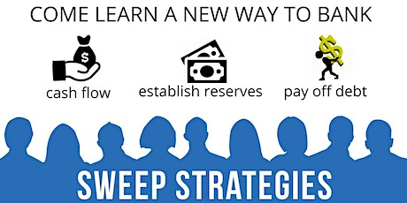 A New Way To BANK! Webinar - Increase Your Cash Flow Now with Sweep Strategies' intro presentation tickets