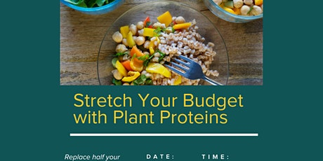 Stretch Your Budget with Plant Proteins tickets