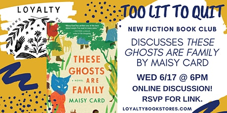 Too Lit To Quit Book Club discusses These Ghosts are Family tickets
