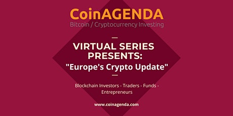 "CoinAgenda Presents: ""Europe Crypto Update"" tickets"