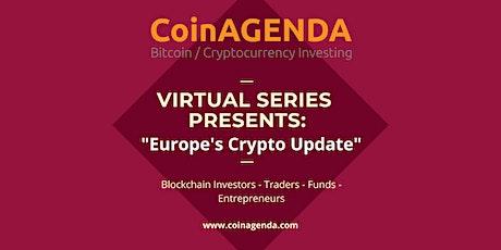 "CoinAgenda Presents: ""Europe Crypto Update"" tickets"