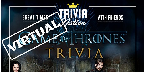 Trivia Nation Virtual Game of Thrones Trivia! - $100s in Prizes!! tickets