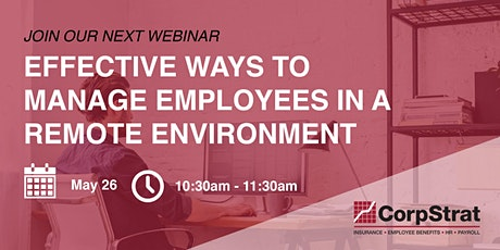 Effective Ways to Manage Employees in a Remote Environment [WEBINAR] tickets