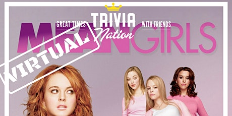 Trivia Nation Virtual Mean Girls Trivia! - $100s in Prizes!! tickets