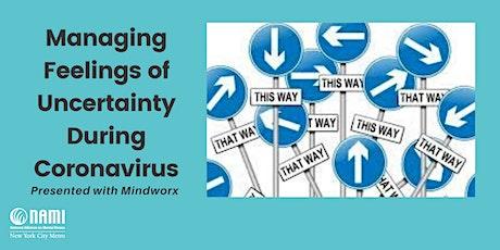 Managing Feelings of Uncertainty During Coronavirus tickets