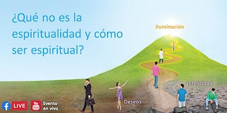 ¿Qué no es la espiritualidad y cómo ser espiritual? boletos