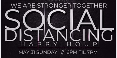 We Are Stronger Together: Social Distancing Happy Hour Tickets