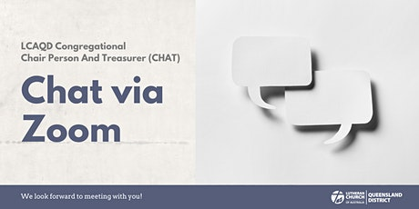LCAQD Congregational Chair and Treasurers (CHAT) chat via Zoom tickets