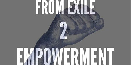 From Exile to Empowerment tickets