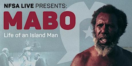 NFSA Live presents Mabo: Life of an Island Man + Q&A tickets