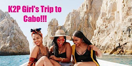 Girls Trip to Cabo! tickets