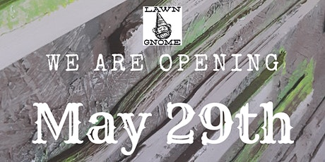 Lawn Gnome Publishing Opens May 29th tickets