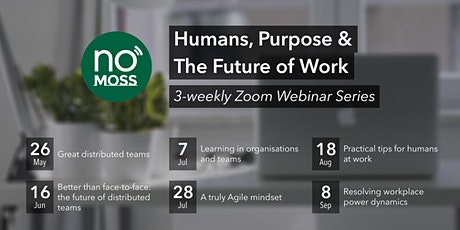 Humans, Purpose and The Future of Work: Webinar Series tickets