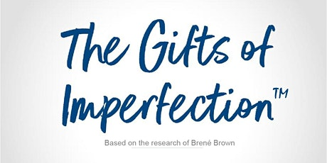 The Gifts of Imperfection™: Keys to a Wholehearted Life tickets