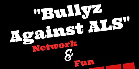 Bullyz Against ALS Network and Fun Show tickets