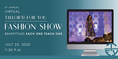 VIRTUAL Taylor'd For You Fashion Show - Benefitting Each One Teach One tickets