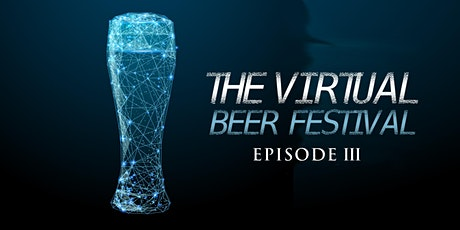 The Virtual Beer Festival  Episode 3 tickets