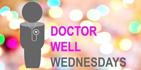 "Doctor Well - Week Three:  PANEL DISCUSSION the ""me"" in medicine tickets"