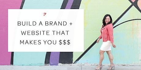 Biz + Brand Talk : Build a Brand + Website that makes you $$$ tickets