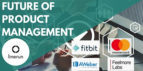 Future of Product Management w/FitBit, Mastercard, AWeber & Feelmore LabsB tickets