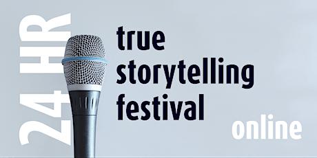 World's first 24-hour True Storytelling Festival, Online. tickets
