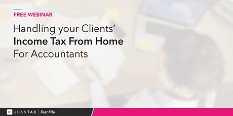 Handling Your Clients' Income Tax From Home - For Accountants tickets