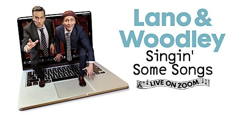 Lano & Woodley Singin' Some Songs - LIVE ON ZOOM tickets