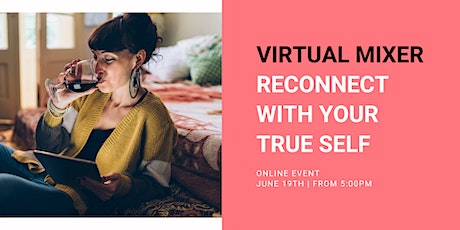 Virtual Mixer | Reconnect With Your True Self tickets