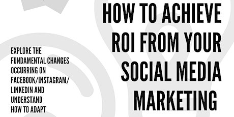 Achieve ROI from your Social Media Marketing (2nd installment) tickets