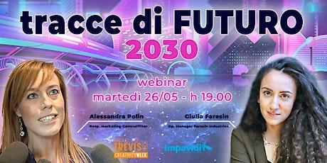 """Webinar """"Tracce di  Futuro 2030"""":  ne parliamo con le Impavide Ed.8 biglietti"""