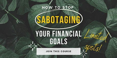 How to Stop Sabotaging your Financial Goals - Australia/Europe tickets