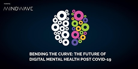 BENDING THE CURVE: THE FUTURE OF DIGITAL MENTAL HEALTH POST COVID-19 tickets