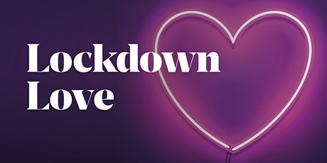 Lockdown Love - Zoom Speed Dating - London tickets
