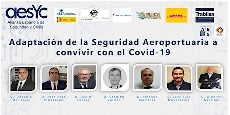 Adaptación de la seguridad aeroportuaria a convivir con el Covid-19 entradas