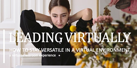 LEADING VIRTUALLY - HOW TO STAY VERSATILE IN A VIRTUAL ENVIRONMENT tickets