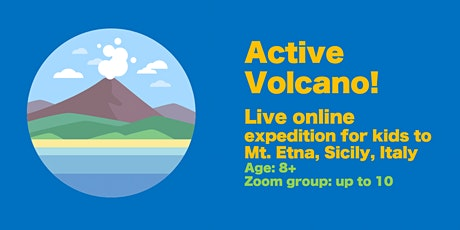 Live online  expedition for kids to Mt. Etna, Sicily, Italy tickets