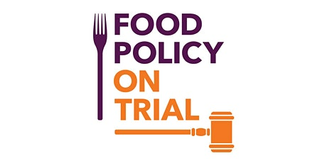 FOOD POLICY ON TRIAL - IN THE DOCK - UNIVERSAL BASIC INCOME tickets