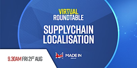 Virtual Roundtable - Supply chain localisation tickets