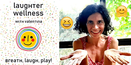 Laughter Wellness with Valentina. Breath, Laugh, Play! on ZOOM (1h) FREE tickets