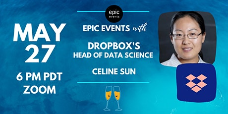 Fireside Chat with Dropbox's Head of Data Science Celine Sun (On Zoom) tickets
