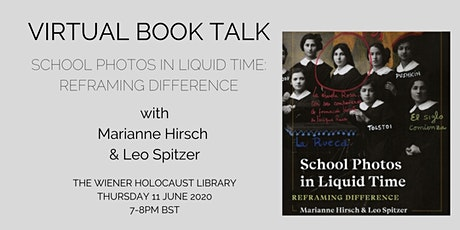 Virtual Book Talk: School Photos in Liquid Time: Reframing Difference tickets