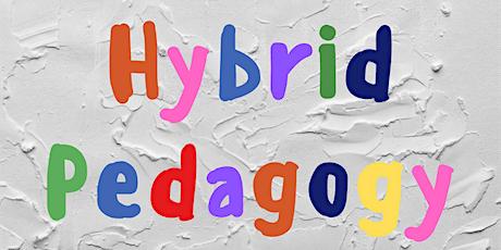 Exploring Hybrid Pedagogy tickets