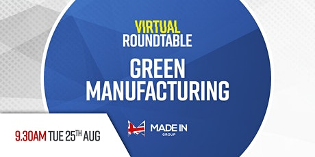 Virtual Roundtable - Green manufacturing tickets
