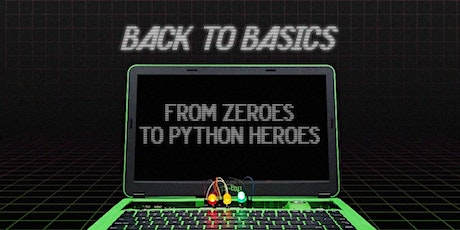 Back to Basics: From Zeroes to Python Heroes, [Ages 11-14], 13 Jul - 23 Jul Holiday Camp (9:00AM) @ Online tickets