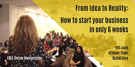From idea to reality:  how to start your own business in 6 weeks  tickets