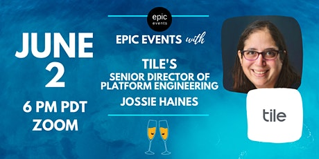 Fireside Chat with Tile's Senior Director of Platform Engineering Jossie Haines (On Zoom) tickets